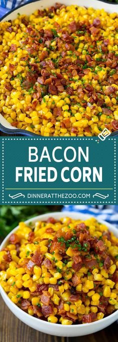 Fried Corn with Bacon - Dinner at the Zoo Bacon Fried Corn Recipe Dinner Side Dishes, Veggie Side Dishes, Easy Side Dishes, Crockpot Side Dishes, Summer Side Dishes, Sweet Corn Dishes, Fried Chicken Side Dishes, Sides For Dinner, Corn Crockpot