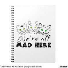 Cats - We're All Mad Here Spiral Notebook