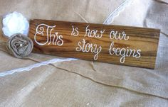 This is how our story begins wedding sign on Etsy, $24.00