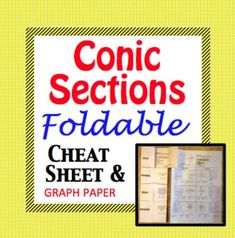 Conic Sections Cheat Sheet - Foldable for Circle, Parabola, Ellipse, and Hyperbola. Graph paper included!  Create a foldable or just pass out the Conic cheat sheet, the choice is yours.