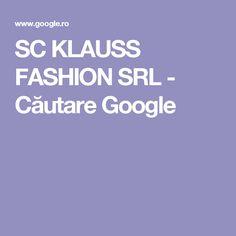 SC KLAUSS FASHION SRL - Căutare Google