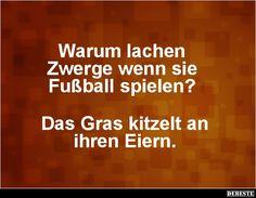 Warum Lachen Zwerge Wenn Sie Fusball Spielen