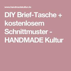 DIY Brief-Tasche + kostenlosem Schnittmuster - HANDMADE Kultur