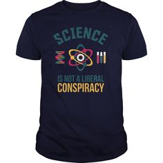 It is the Official Science is not a liberal conspiracy shirt verison! Not only shirt, but you can custom your style. Click buy it to select your choice! Cool T Shirts, Tee Shirts, Tees, Make Day, Cool Shirt Designs, Awesome Designs, Only Shirt, March For Science, Science Tshirts