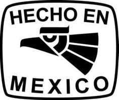 made in MEXICO! My next Tattoo but it's going to say Mexicali
