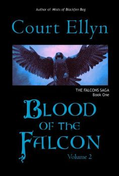 Blood of the Falcon, Volume 2 (The Falcons Saga) by Court Ellyn, http://www.amazon.com/dp/B0081KRK3G/ref=cm_sw_r_pi_dp_yQSIsb0J5NAAH