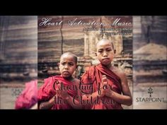 Chanting for the Children (Heart Activation Music) - 528 Hz