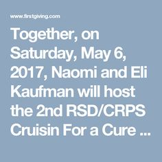 Together, on Saturday, May 6, 2017, Naomi and Eli Kaufman will host the 2nd RSD/CRPS Cruisin For a Cure 1, 2 or 3 Mile Fun Walk for their mother who lives with #CRPS #RSD. Be there in Ambler, PA!