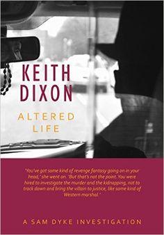 'Altered Life' (Sam Dyke #1)