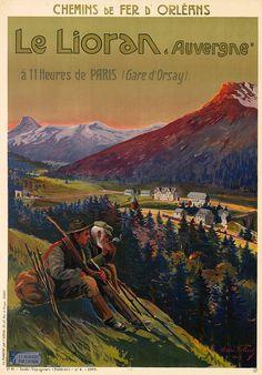 ✨ Henri Polart - Le Lioran. Auvergne, à 11 heures de Paris (Gare d'Orsay). Chemins de Fer d'Orléans, 1909. La Publicité par l'Affiche, Paris