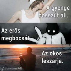 Van hogy gyengének kell lenni! Melanie Martinez, Benne, Motivational Quotes, Inspirational Quotes, Wish You The Best, Wholesome Memes, Just Kidding, In My Feelings, Love Life
