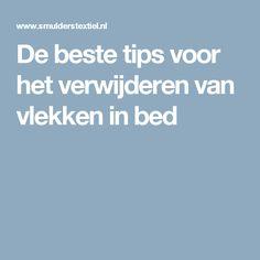 De beste tips voor het verwijderen van vlekken in bed
