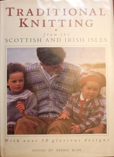 Traditional Knitting: From the Scottish and Irish Isles by Debbie Bliss http://www.amazon.com/dp/0517586371/ref=cm_sw_r_pi_dp_XM4Gvb11NPMA6