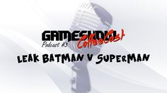 GameShow CoffeeCast #3 - Leak Batman v Superman