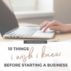 10 Things I Wish I Knew Before Starting A Business – Wellbeing Weekly Business Entrepreneur, Business Tips, Inspiration Entrepreneur, I Wish I Knew, Setting Goals, Best Self, Starting A Business, Problem Solving, I Know