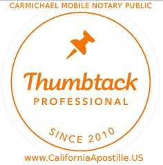 Carmichael Mobile Notary, Sacramento County Notary Signing agent, Spanish English Translation, Apostille service in California.