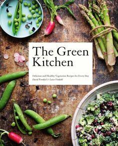 The Green Kitchen by David Frenkiel and Luise Vindahl. #veggie #food