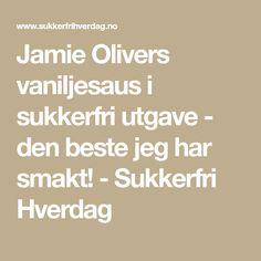 Jamie Olivers vaniljesaus i sukkerfri utgave - den beste jeg har smakt! - Sukkerfri Hverdag