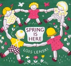 Spring is here, by Lois Lenski