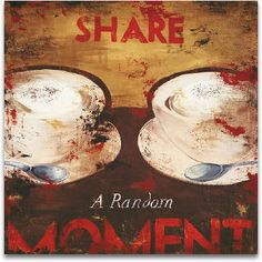 Share A Random Moment by Rodney White #coffee #art #prints