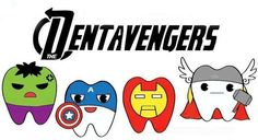 DentAvengers - Mouth's Mightiest Heros #Dental #Humor this made me lol a little too much....