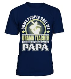 # CALL ME PAPA DRAMA TEACHER JOB SHIRTS .  CALL ME PAPA DRAMA TEACHER JOB SHIRTS. IF YOU PROUD YOUR JOB, THIS SHIRT MAKES A GREAT GIFT FOR YOU AND YOUR FATHER ON THE SPECIAL DAY.---DRAMA TEACHER T-SHIRTS, DRAMA TEACHER JOB SHIRTS, DRAMA TEACHER JOB T SHIRTS, DRAMA TEACHER TEES, DRAMA TEACHER HOODIES, DRAMA TEACHER LONG SLEEVE, DRAMA TEACHER FUNNY SHIRTS, DRAMA TEACHER JOB, DRAMA TEACHER HUSBAND, DRAMA TEACHER MAMA, DRAMA TEACHER LOVERS, DRAMA TEACHER PAPA, DRAMA TEACHER GRANDMA, DRAMA…