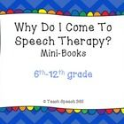 Teach Speech 365: Why Do I Come To Speech Therapy? Mini-Books for 6th-12th grade
