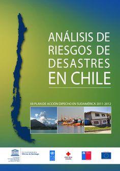 Análisis de Riesgos de Desastres en Chile  http://www.preppers.cl/ » Preppers Chile « | Prepararse, Prevenir, Responder y Recuperarse. Avanzar hacia una gestión integral del riesgo de desastres se ha convertido en una necesidad crítica y en una prioridad de la comunidad internacional, y también, de forma cada vez más notoria, para Chile.