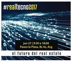 REALTECNO 2017  Llega el evento enfocado en el conocimiento y difusión de nuevas tecnologías relacionadas con el Real Estate.  Jueves 27 de junio, 9:30 horas | Paseo La Plaza.  Más info: http://ly.cpau.org/2oMHoE3  #AgendaCPAU #RecomendadoARQ