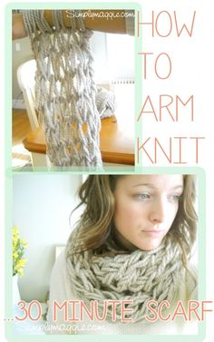 Okay, this is really cool, but I would literally have to watch the video the entire time each time to be certain I didn't do it wrong.  LOL!  Arm knitting...how neat, makes a pretty chunky scarf in less than an hour and is perfect for fall and winter!