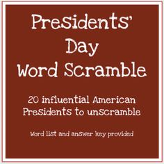 Presidents' Day scrambled words worksheet Unscrambling the names of 20 influential American presidents is a way to have some fun in February or at any time of the year when you want students to become more familiar with American presidents. Answer key is included.