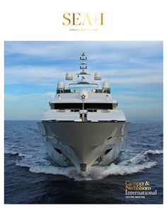SEA+I Magazine - Yachting Lifestyle Magazine | Camper & Nicholsons Int.