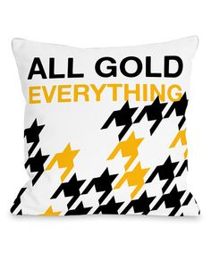 Another great find on #zulily! White & Gold 'All Gold Everything' Throw Pillow #zulilyfinds