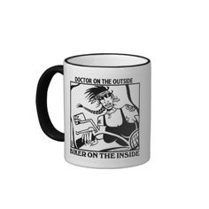 Doctor Outside Biker Inside right hand women's mug @ http://www.zazzle.com/doctor_outside_biker_inside_right_hand_womens_mug-168089199662965147
