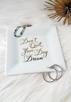*Don't Quit Your Day Dream* Gold Chrome Jewelry Tray// Ceramic Ring Holder ($12.00)