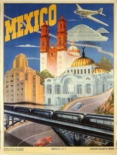 Mexico City tourism poster, ca. 1935. Departamento de Turismo, Secretaria de Gobernacion ( Publisher ). Thw Wolfsonian