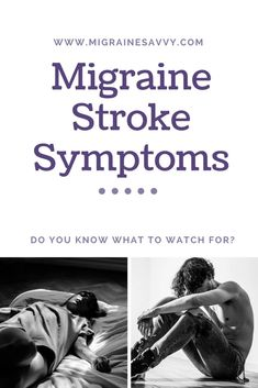 Migraine stroke like symptoms. Do you know what to watch for? @migrainesavvy