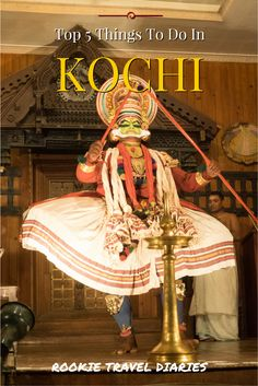 Top 5 Things To Do In Kochi by Rookie Travel Diaries
