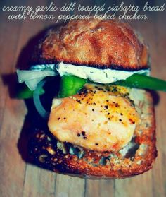 Creamy Garlic Dill Toasted Ciabatta Bread With Lemon Peppered Baked Chicken!