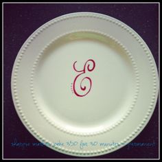 sharpie and dollar store plate, bake 350=permanent.  great gift idea
