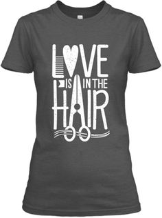 Love Is In The Hair! | Teespring
