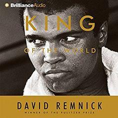 Amazon.com: King of the World (Audible Audio Edition): David Remnick, Dick Hill, Brilliance Audio: Books