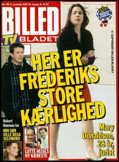 Danish Royal Media Watch: 10 Years Ago Today: The Danish Royal Court Officially Puts the Noose Around Derf's Neck and Engages Him To Miss Mary Donaldson of Hobart