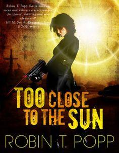 Too Close to the Sun (The Sun Series Book 1) by Robin T. Popp http://www.amazon.com/dp/B00BIBE1ZK/ref=cm_sw_r_pi_dp_ysvHwb0E8G3AG