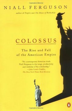 Colossus: The Rise and Fall of the American Empire by Niall Ferguson, http://www.amazon.com/dp/0143034790/ref=cm_sw_r_pi_dp_DhT2sb19823FR