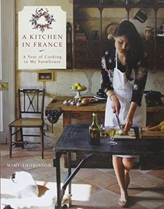 A Kitchen in France: A Year of Cooking in My Farmhouse by Mimi Thorisson http://www.amazon.com/dp/080418559X/ref=cm_sw_r_pi_dp_eUNewb12H1Y5Q
