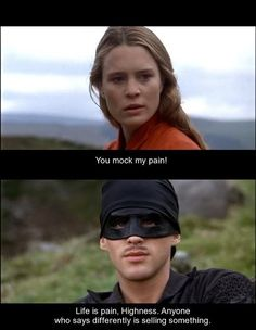 the princess bride - one of my most favorite quotes from the movie.