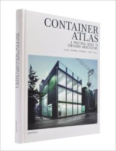 Lots of books on container architecture! Container Atlas: A Practical Guide to Container Architecture by Han Container Architecture, Container Buildings, Architecture Details, Container Office, Cargo Container, Casas Containers, Storage Containers, Container Home Designs, Arquitetura