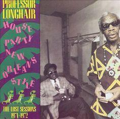 Professor Longhair | House Party New Orleans Style | CD 7679 | http://catalog.wrlc.org/cgi-bin/Pwebrecon.cgi?BBID=11750206