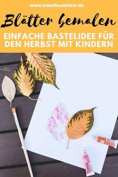 Blätter Bemalen: Einfache Bastelidee Im Herbst Für Kleinkinder. Basteln Im  Herbst Mit Kindern.